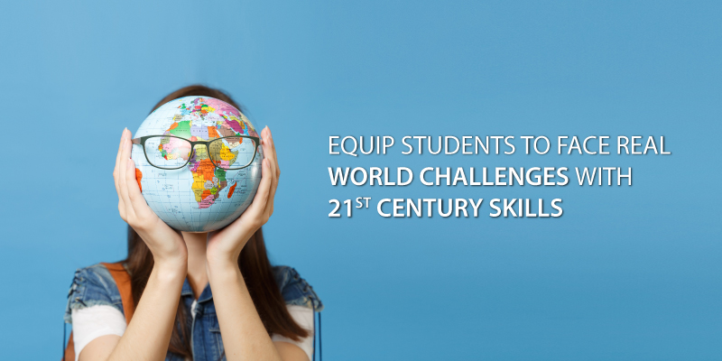 equp students to face real worl challenges with 21st Century Skills